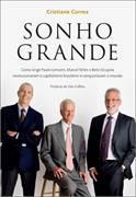 Uma história incrível da maior saga do capitalismo brasileiro da segunda metade do século XX.
